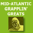 Mid-Atlantic Grapplin Greats!